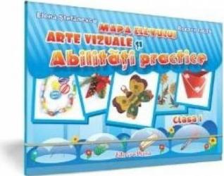 Arte vizuale si abilitati practice - Clasa 1 - Mapa elevului - Elena Stefanescu Roxana Iacob