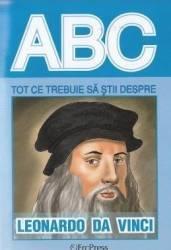 ABC Tot ce trebuie sa stii despre Leonardo da Vinci Carti