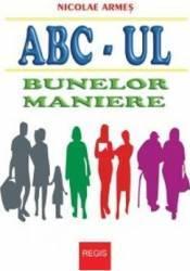 Abc-ul Bunelor Maniere - Nicolae Armes Carti