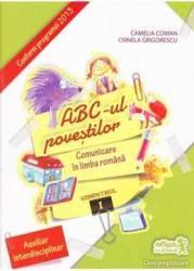 Abc-ul povestilor. Comunicare in limba romana Sem.1 Clasa pregatitoare - Camelia Coman Crinela Grigorescu