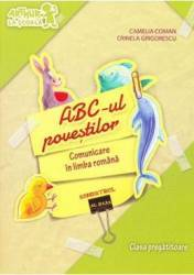 Abc-ul povestilor. Comunicare in limba romana Sem.2 Clasa pregatitoare - Camelia Coman Crinela Grigorescu