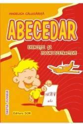 Abecedar Clasa 1 Exercitii si jocuri distractive - Angelica Calugarita