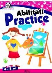 Abilitati practice 4-5 ani - Georgeta Matei