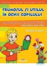 Abilitati Practice Cls 3 Caiet - Frumosul Si Utilul In Ochii Copilului - Gabriela Goran