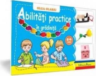 Abilitati practice in gradinita. 5-6 ani - Olga Olariu