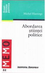 Abordarea stiintei politice - Michel Hastings