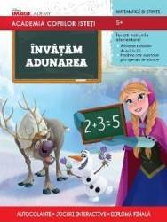 Academia Copiilor Isteti - Invatam Adunarea - 5+