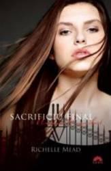 Academia vampirilor vol. 6 - Sacrificiu final partea intai ed. de buzunar - Richelle Mead