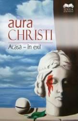 Acasa - in exil - Aura Christi title=Acasa - in exil - Aura Christi