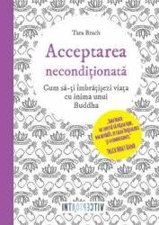 Acceptarea neconditionata - Tara Brach