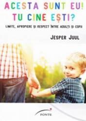 Acesta sunt eu Tu cine esti - Jesper Juul