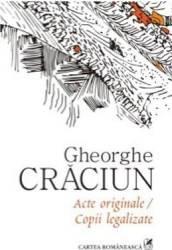 Acte Originale Copii Legalizate - Gheorghe Craciun