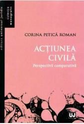 Actiunea civila. Perspectiva comparativa - Corina Petica Roman Carti