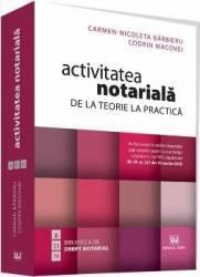 Activitatea notariala. De la teorie la practica - Carmen-Nicoleta Barbieru Codrin Macovei