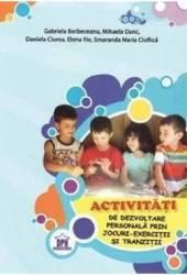 Activitati de dezvoltare personala prin jocuri-Exercitii si tranzitii - Gabriela Berbeceanu M. Danc