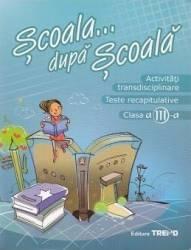 Activitati transdisciplinare cls 3. Scoala... dupa scoala ed.2