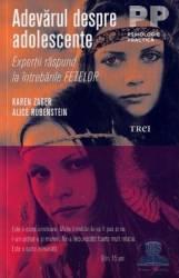 Adevarul despre adolescente - Karen Zager Alice Rubenstein