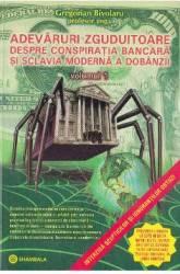 Adevaruri zguduitoare despre conspiratia bancara si sclavia moderna a dobanzii Vol. 1+2+3 - Gregorian Bivolaru