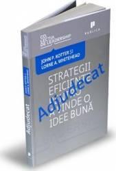 Adjudecat. Strategii eficiente pentru a vinde o idee buna - John P. Kotter Lorne A. Whitehead