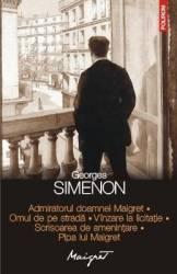 Admiratorul doamnei Maigret. Omul de pe strada. Vinzare de licitatie - Georges Simenon