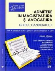 Admitere in magistratura si avocatura. Ghidul candidatului - Emilian Stanisor Carti
