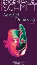 Adolf H. Doua vieti - Eric-Emmanuel Schmitt - PRECOMANDA