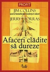 Afaceri cladite sa dureze - Jim Collins Jerry I.Porras