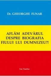 Aflam adevarul despre biografia fiului lui Dumnezeu - Gheorghe Funar