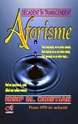 Aforisme. Decadent in trascendent - Iosif M. Cristian
