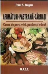 Afumaturi pastrama carnati - Franz S. Wagner Carti