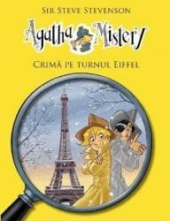 Agatha Mistery Crima pe turnul Eiffel - Sir Steve Stevenson Carti