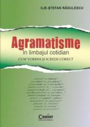 Agramatisme In Limbajul Cotidian - IliE-Stefan Radulescu