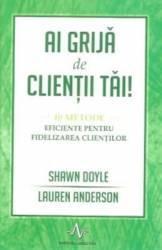 Ai grija de clientii tai - Shawn Doyle Lauren Anderson