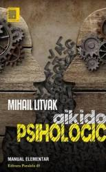 Aikido psihologic - Mihail Litvak