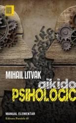 Aikido psihologic - Mihail Litvak Carti