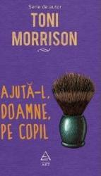 Ajuta-l Doamne pe copil - Toni Morrison Carti