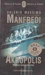 Akropolis. Mareata epopee a Atenei - Valerio Massimo Manfredi