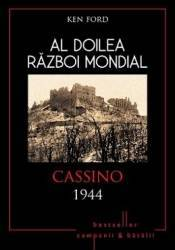 Al Doilea Razboi Mondial - Cassino 1944 - Ken Ford