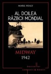 Al Doilea Razboi Mondial - Midway 1942 - Mark Healy