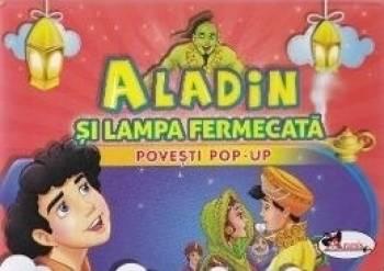 Aladin si lampa fermecata - Povesti Pop-up Carti