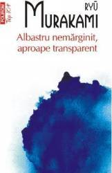 Albastru nemarginit aproape transparent - Ryu Murakami