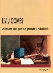 Album De Piese Pentru Violina - Liviu Comes Carti