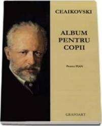 Album pentru copii pentru pian - P.I. Ceaikovski