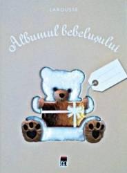 Albumul bebelusului - Larousse