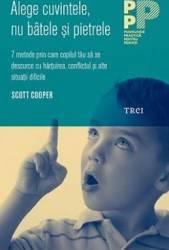 Alege cuvintele nu batele si pietrele - Scott Cooper