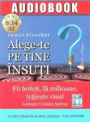 Alege-te pe tine insuti. Audiobook - James Altucher title=Alege-te pe tine insuti. Audiobook - James Altucher