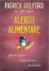 Alergii alimentare. Prevenire depistare tratare - Patrick Holford Dr. James Braly