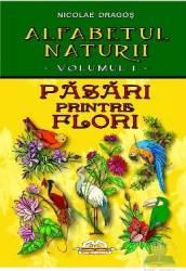 Alfabetul naturii vol. 1 Pasari printre flori - Nicolae Dragos