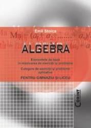 Algebra pentru gimnaziu si liceu - Emil Stoica