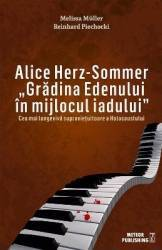Alice Herz-Sommer Gradina Edenului in mijlocul iadului - Melissa Muller title=Alice Herz-Sommer Gradina Edenului in mijlocul iadului - Melissa Muller